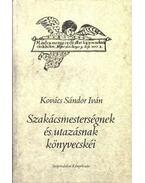 Szakácsmesterségnek és utazásnak könyvecskéi - Kovács Sándor Iván