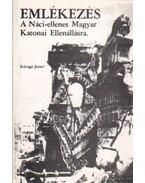 Emlékezés a Náci-ellenes Magyar Katonai Ellenállásra - Kővágó József
