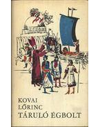 Táruló égbolt I-II. kötet - Kovai Lőrinc