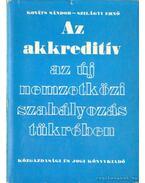 Az akkreditív az új nemzetközi szabályozás tükrében - Kováts Sándor, Szilágyi Ernő