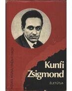 Kunfi Zsigmond életútja - Köves Rózsa - Erényi Tibor