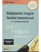 Középiskolai magyar felvételi feladatsorok 8. osztályosoknak