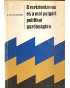 A revizionizmus és a mai polgári politikai gazdaságtan - Krawczewski, A.