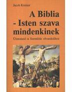 A Biblia - Isten szava mindenkinek - Kremer, Jacob