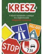 KRESZ - A közúti közlekedés szabályai és a legfontosabb kiegészítő rendeletek
