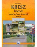 KRESZ könyv személygépkocsi-vezetők részére