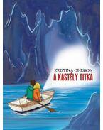 A kastély titka - Kristina Ohlsson