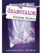 Őrangyalok - Kristina Ohlsson