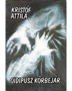 Oidipusz körbejár - Kristóf Attila