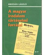 A magyar irodalom történelmi forrásai - Krizsán László