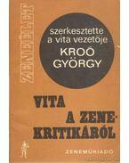 Vita a zenekritikáról - Kroó György
