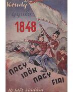 1848 - Nagy idők nagy hősei - Krúdy Gyula