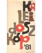 Kaleidoszkóp '81 - Kubinyi Ferenc, Hegyi Imre, Kovalik Márta, Kendi Mária, Pásztor Magdolna, Taar Ferenc, Stefka István, Kósa Judit, Maráz László