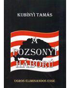 A Pozsonyi Háború - Kubínyi Tamás
