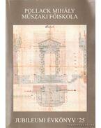Pollack Mihály Műszaki Főiskola Jubileumi Évkönyv 25 - Kucsern Gyula (szerk.)