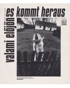Valami előjön - Es kommt heraus (dedikált) - Kudelich Lajos