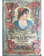 Legújabb és legteljesebb gyakorlati nagy budapesti szakácskönyv és házi czukrászat (1899)