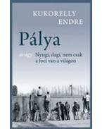 Pálya - Kukorelly Endre