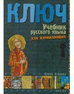 Kulcs - Orosz nyelvkönyv I. kezdőknek