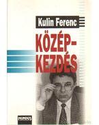 Középkezdés - Kulin Ferenc