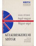 Angol-magyar - magyar-angol külkereskedelmi szótár - Engel Péterné