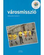 Városmisszió - Kunszabó Zoltán (szerk.)