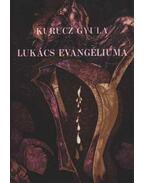 Lukács evangéliuma - Kurucz Gyula