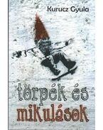 TÖRPÉK ÉS MIKULÁSOK - Kurucz Gyula
