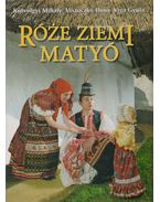 Róze Ziemi Matyó - Kútvölgyi Mihály, Viga Gyula, Viszóczky Ilona