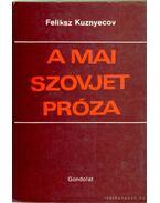 A mai szovjet próza - Kuznyecov, Feliksz