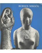 Borsos Miklós gyűjteményes kiállítása - L. Kovásznai Viktória