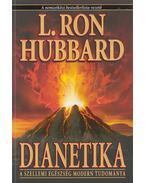 Dianetika - A szellemi egészség modern tudománya - L. Ron Hubbard