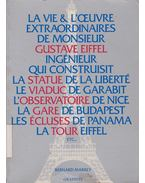 La Vie & l'oeuvre extraordinaires de mondieur Gustave Eiffel ingénieur