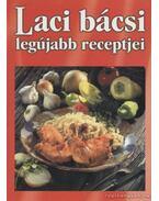 Laci bácsi legújabb receptjei