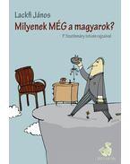 Milyenek még a magyarok? - Lackfi János