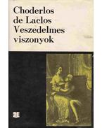 Veszedelmes viszonyok - Laclos, Pierre Ambroise Francois Choderlos de