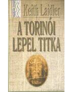 A torinói lepel titka - Laidler, Keith