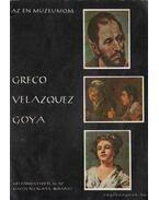 Greco, Velazquez, Goya - Lajta Edit