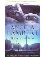 Kiss and Kin - Lambert, Angela