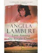 Love Among the Single Classes - Lambert, Angela