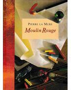 Moulin Rouge - Pierre La Mure