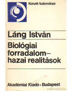 Biológiai forradalom-hazai realitások - Láng István