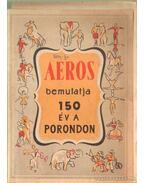 Aeors bemutatja 150 év a porondon - Langenfeld, Karl, Wirth, Paul