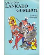 Lankadó gumibot - Lasz György