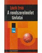 A rendszerelmélet távlatai - László Ervin