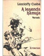A legenda hamuja (dedikált) - Lászlóffy Csaba