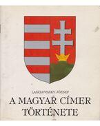 A magyar címer története - Laszlovszky József