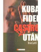 Kuba Fidel Castro után - Latell, Brian