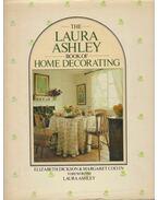 The Laura Ashley Book of Home Decorating - Elizabeth Dickson, Margaret Colvin