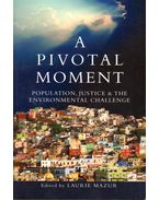 A Pivotal Moment: Population, Justice & The Environmental Challenge - Laurie Mazur